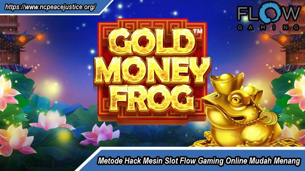 Metode Hack Mesin Slot Flow Gaming Online Mudah Menang