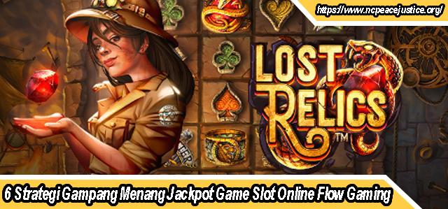6 Strategi Gampang Menang Jackpot Game Slot Online Flow Gaming